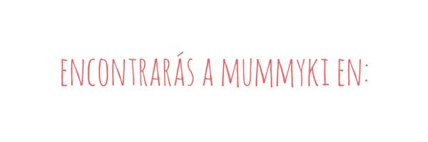 encontrarás a mummyki en_